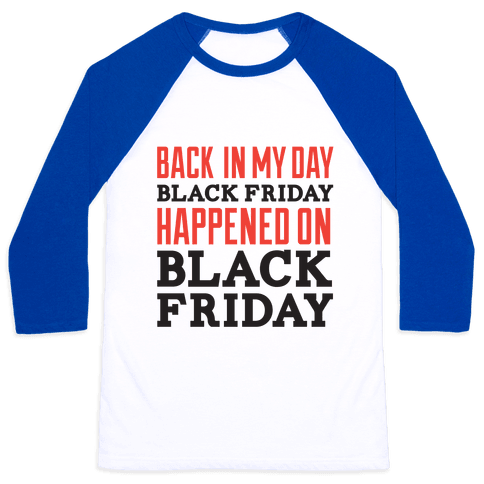 Black friday was blackfriday Baseball Tee