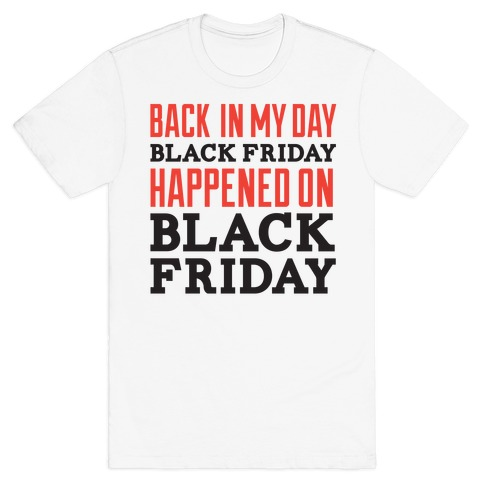 Black friday was blackfriday T-Shirt