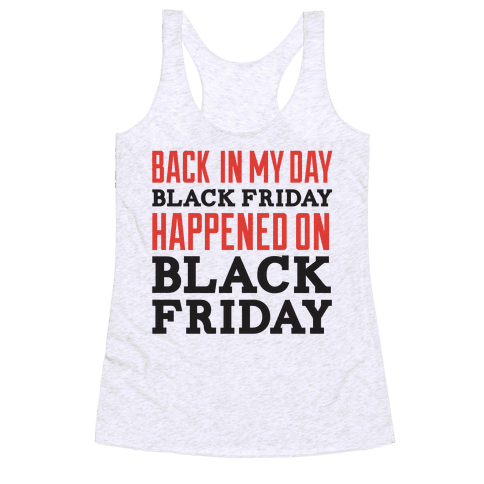 Black friday was blackfriday Racerback Tank Top