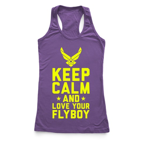 Keep Calm And Love Your Flyboy Racerback Tank Top