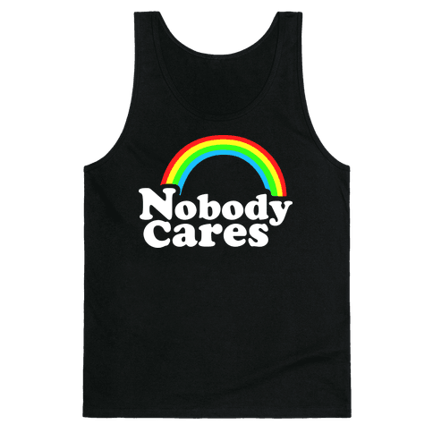 Nobody Cares Tank Top