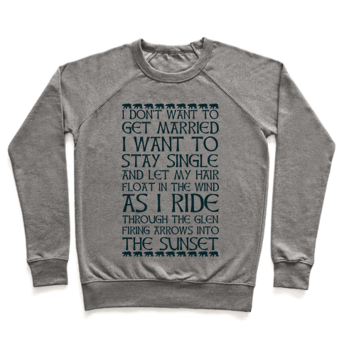 I Don't Want to Get Married Brave Quote Pullover