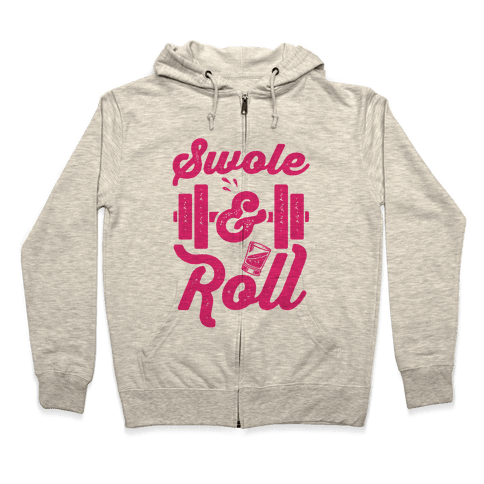 Swole And Roll Zip Hoodie