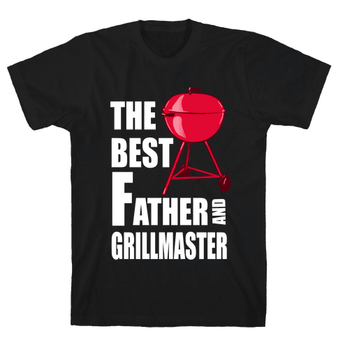 The Best Father and Grillmaster Mens T-Shirt