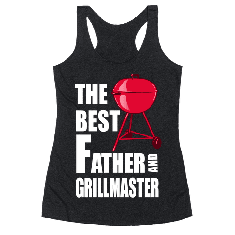 The Best Father and Grillmaster Racerback Tank Top