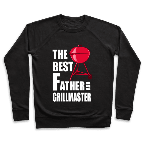 The Best Father and Grillmaster Pullover