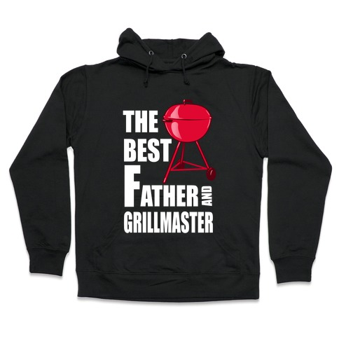The Best Father and Grillmaster Hooded Sweatshirt
