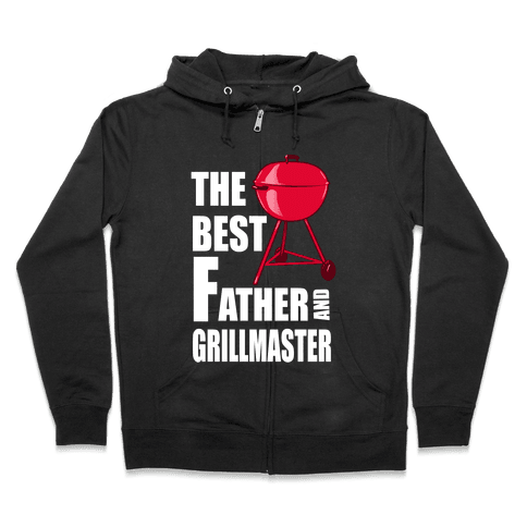 The Best Father and Grillmaster Zip Hoodie