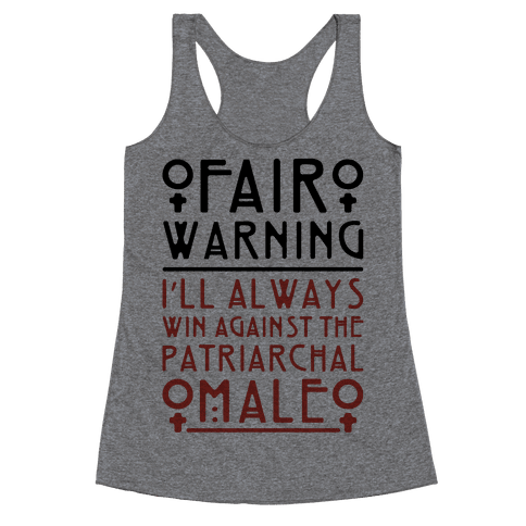I'll Always Win Against The Patriarchal Male Racerback Tank Top