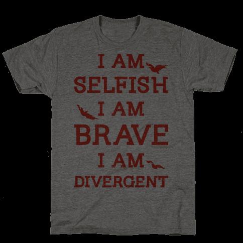 I am Selfish I am Brave I am Divergent