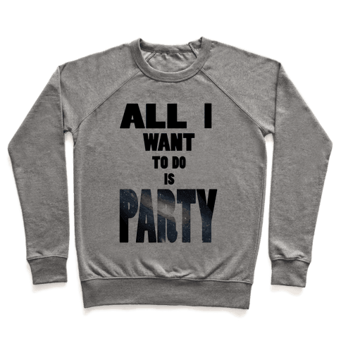 All I Want To Do Is Party (tank) Pullover