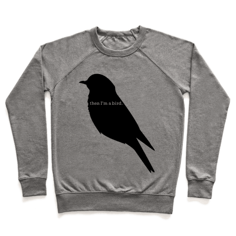 Then I'm a Bird Pullover