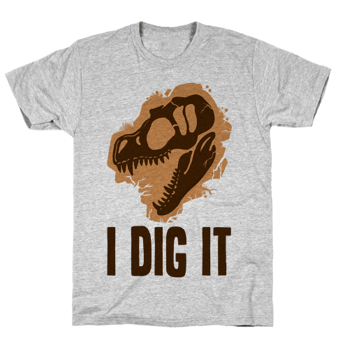 I Dig It - Dinosaurs Mens T-Shirt