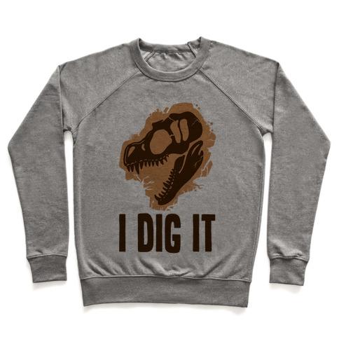 I Dig It - Dinosaurs Pullover