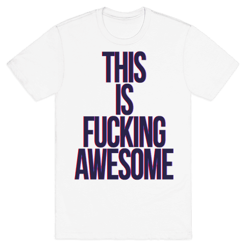 This is F***ing Awesome Mens T-Shirt