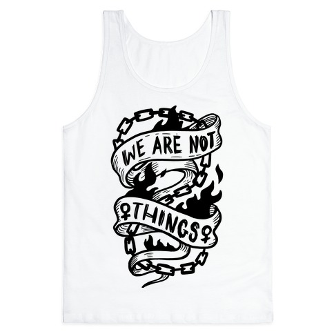 We Are Not Things Tank Top