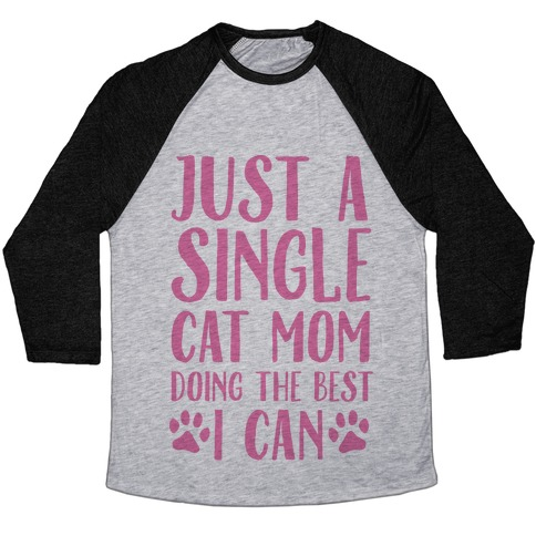 Just A Single Cat Mom Doing The Best I Can Baseball Tee