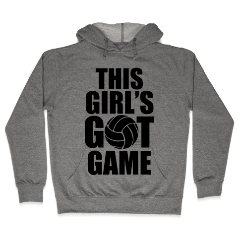 This Girl's Got Game (Volleyball) Hooded Sweatshirt