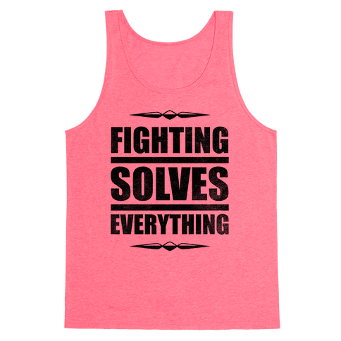 Fighting Solves Everything Tank Top