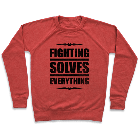 Fighting Solves Everything Pullover
