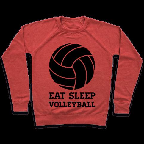 Eat Sleep Volleyball Pullover