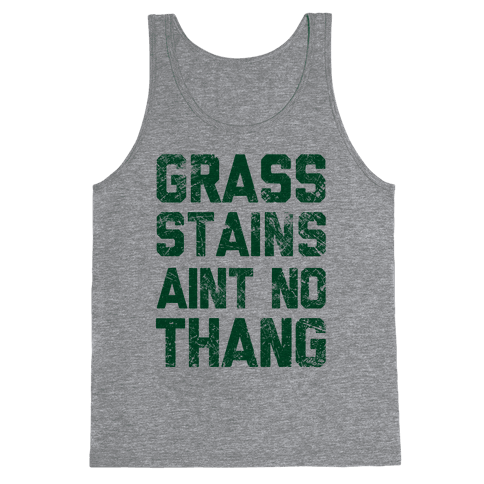 Grass Stains Aint No Thang Tank Top