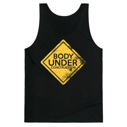 Body Under Construction tank Tank Top