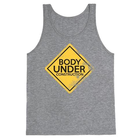 Body Under Construction tank Tank Top