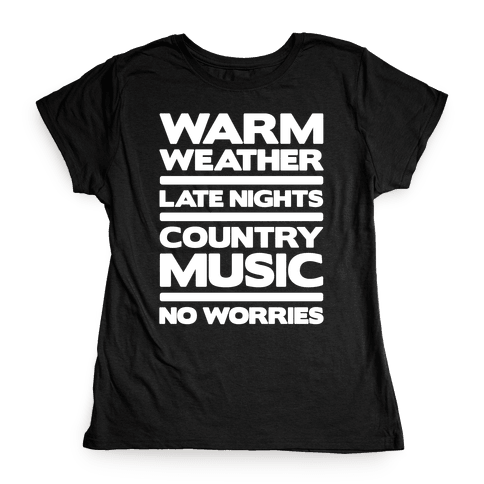 Warm Weather No Worries Womens T-Shirt