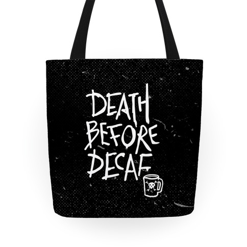 Death Before Decaf Tote