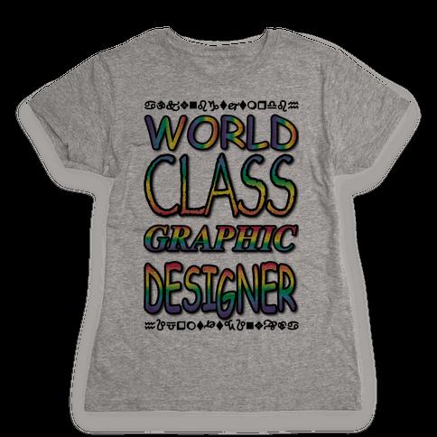 World Class Designer Womens T-Shirt
