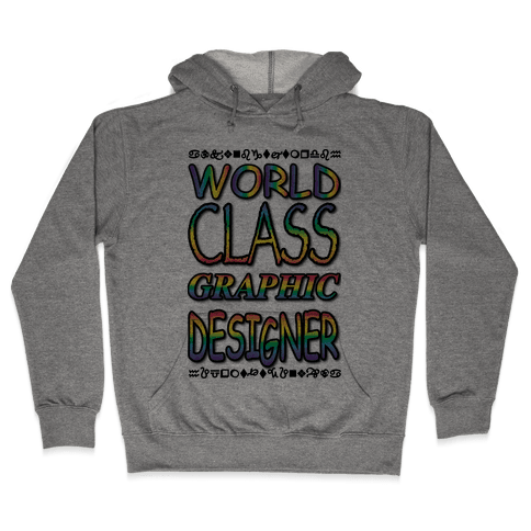 World Class Designer Hooded Sweatshirt