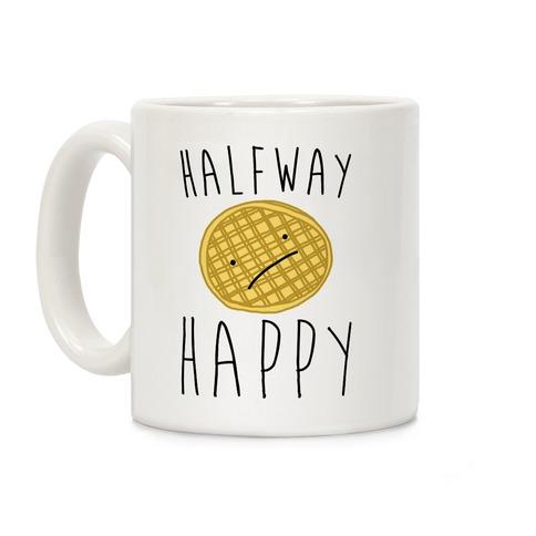 Halfway Happy Parody Coffee Mug