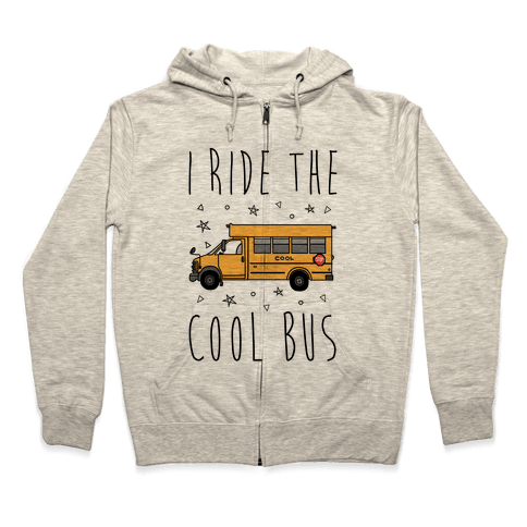 I Ride The Cool Bus Zip Hoodie