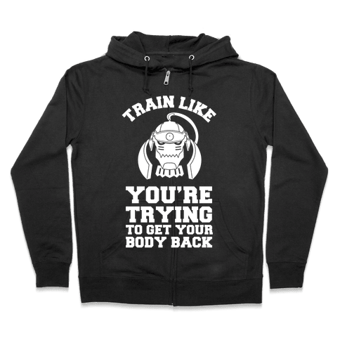 Train Like you're Trying to Get Your Body Back (Alphonse) Zip Hoodie
