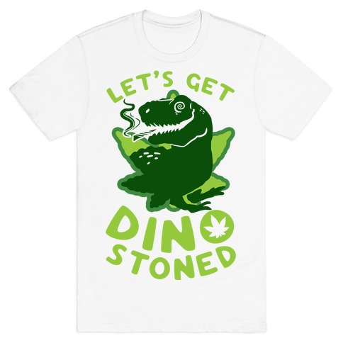 Let's Get Dino Stoned Mens T-Shirt