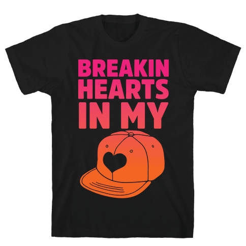 Breakin Hearts In My Snapback Mens T-Shirt
