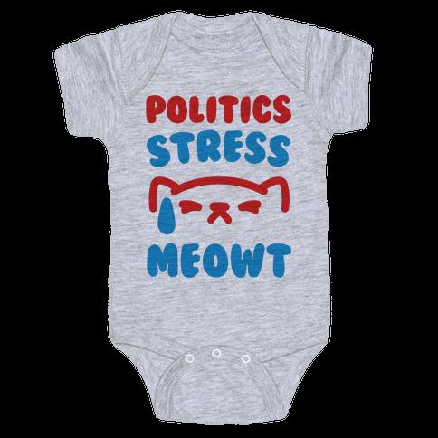 Politics Stress Meowt  Baby Onesy