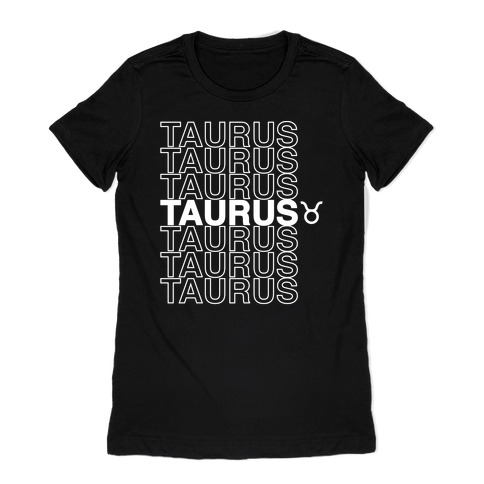 Taurus - Zodiac Thank You Parody Womens T-Shirt