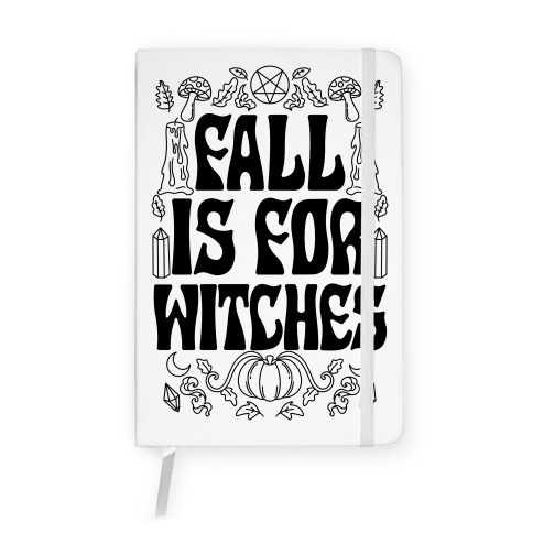 Fall Is For Witches Notebook