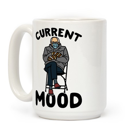 Current Mood Sassy Bernie Sanders Coffee Mug