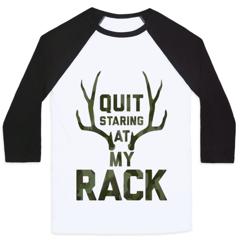Quit Staring At My Rack (Camo) Baseball Tee