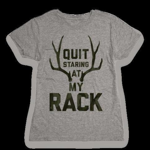 Quit Staring At My Rack (Camo) Womens T-Shirt