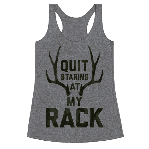 Quit Staring At My Rack (Camo) Racerback Tank Top