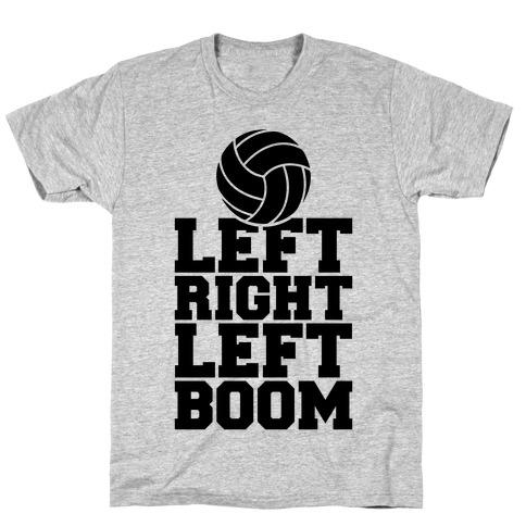Left, Right, Left, Boom T-Shirt