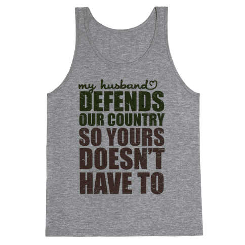 My Husband Defends Our Country (So Yours Doesn't Have To) (Green) Tank Top