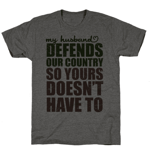 My Husband Defends Our Country (So Yours Doesn't Have To) (Green)