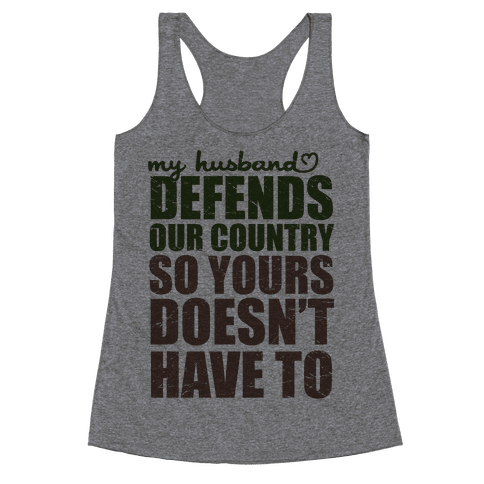 My Husband Defends Our Country (So Yours Doesn't Have To) (Green) Racerback Tank Top
