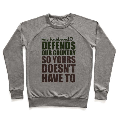 My Husband Defends Our Country (So Yours Doesn't Have To) (Green) Pullover