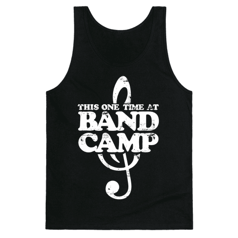 This One Time At Band Camp Tank Top